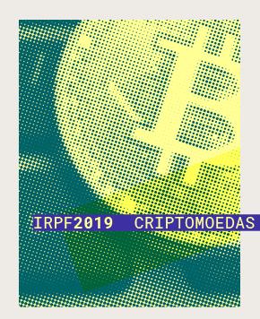 IRPF 2019 - Venda de criptomoedas a partir de R$ 35 mil ao mês gera tributação sobre ganho auferido