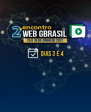 Novos formatos de gestão são temas de destaque no 2º Encontro Web GBrasil